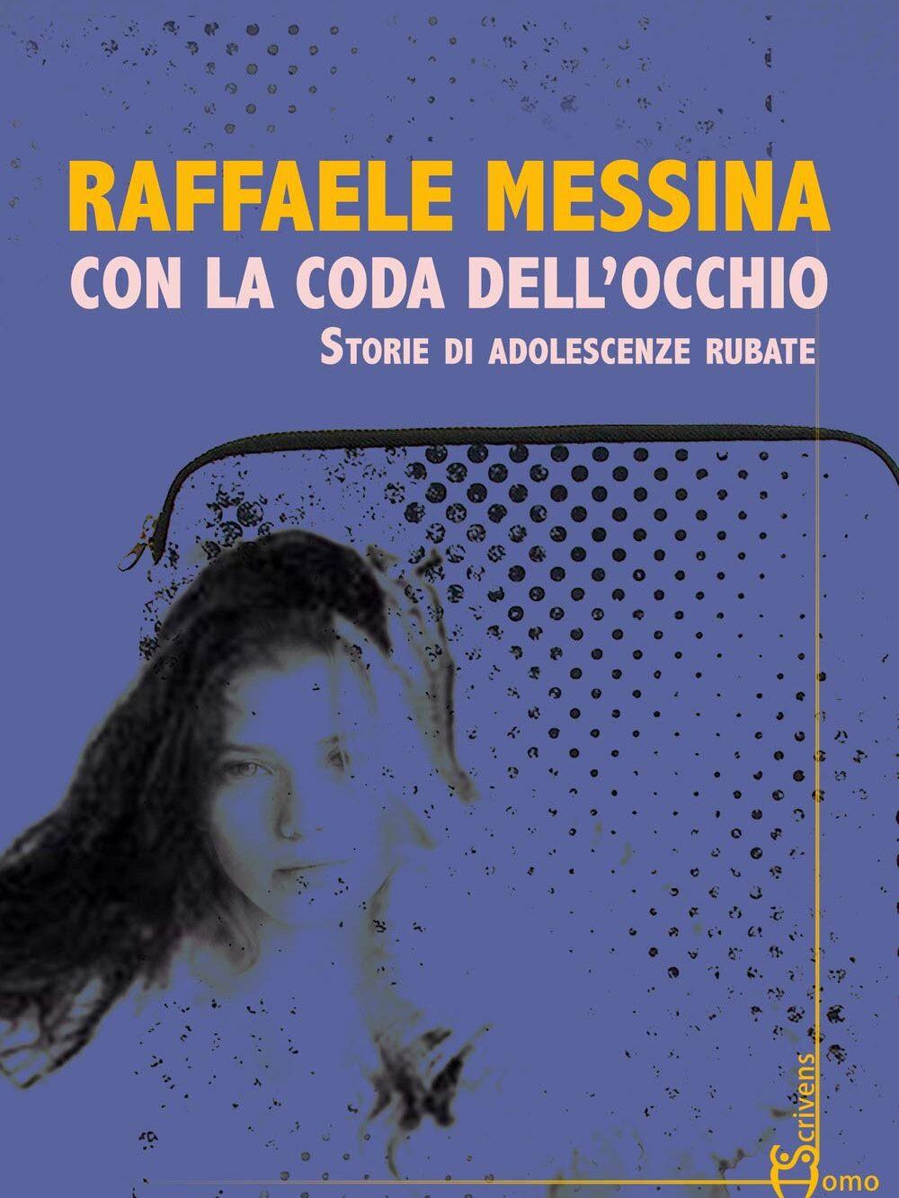Con la coda dell'occhio; Raffaele Messina