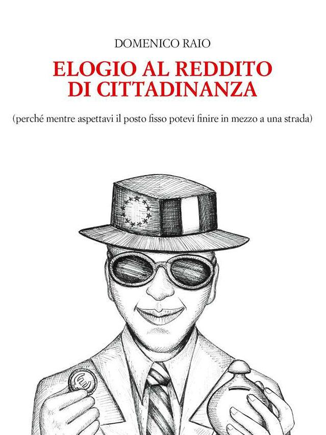 Elogio al Reddito di Cittadinanza; Domenico Raio
