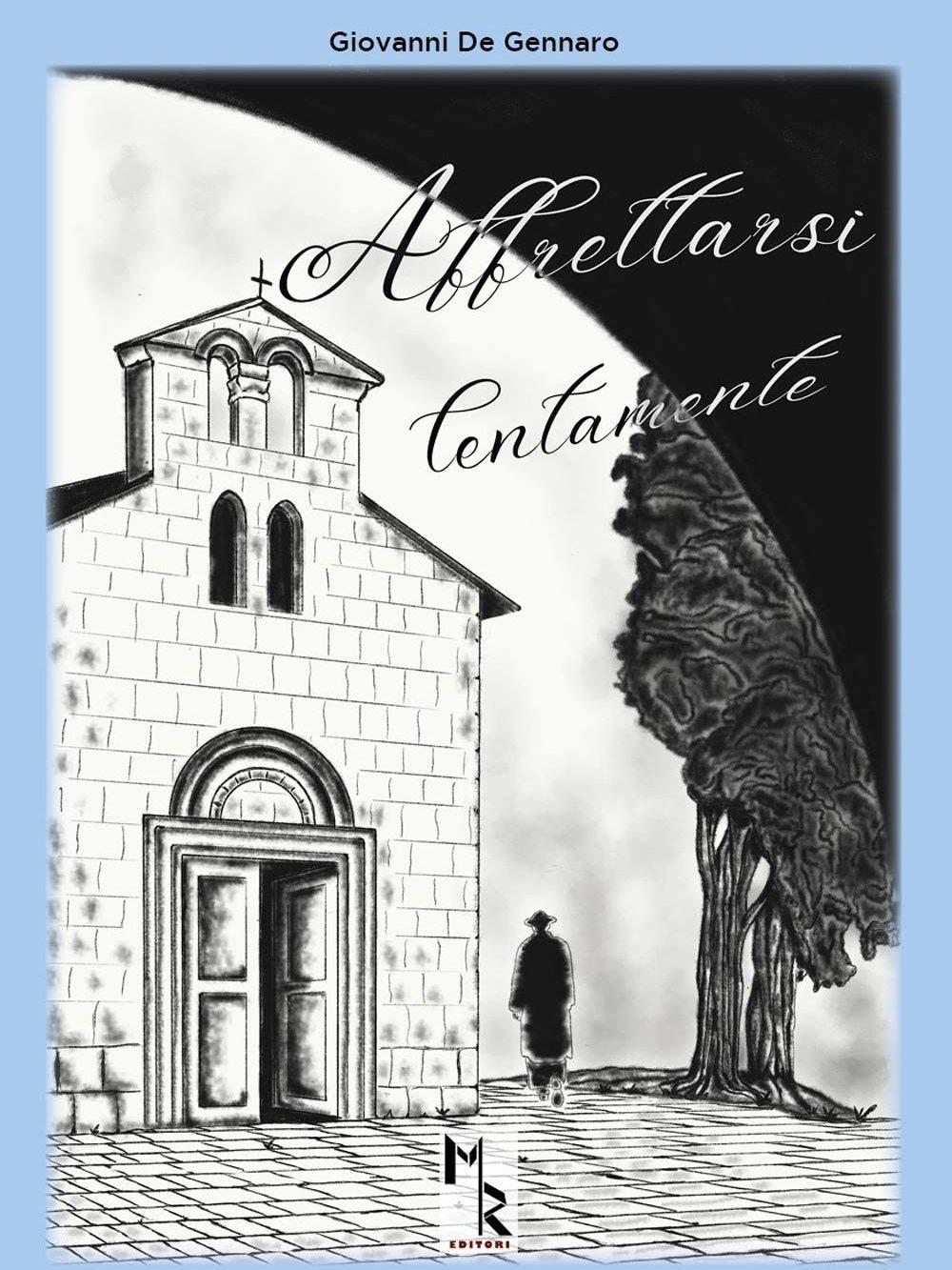Giovanni De Gennaro; Affrettarsi lentamente