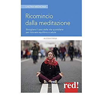 Ricomincio dalla meditazione; Alessia Piana